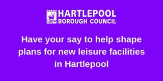 Have your say to help shape plans for new leisure facilities in Hartlepool