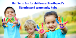 Half Term fun at Hartlepool's libraries and Community Hubs