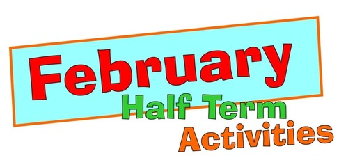 Are you looking for things to do this February Half Term?