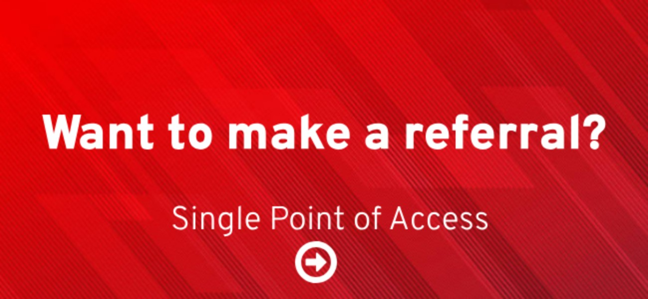 Making referrals - Single Point of Access - SPA