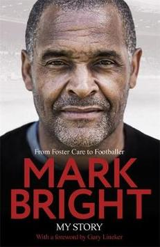 Mark Bright:  From Foster Care To Footballer