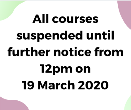 Courses suspended from Thursday 19 March at all our venues